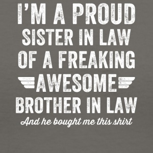 I'm a proud sister in law of a freaking awesome br - Women's V-Neck T-Shirt