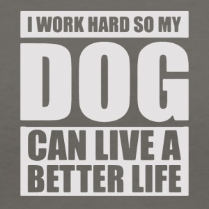 work hard so dog can live better life - Women's V-Neck T-Shirt