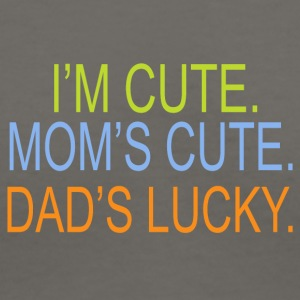 I m cute Mom s cute Dad s lucky - Women's V-Neck T-Shirt