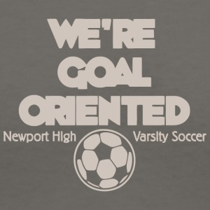 We re Goal Oriented Newport High Varsity Soccer - Women's V-Neck T-Shirt