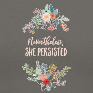 Nevertheless She Persisted Shirt - Women's V-Neck T-Shirt