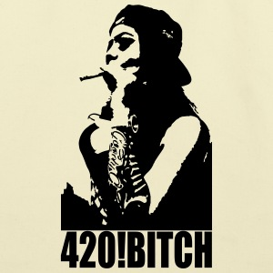 420 ! Bitch - Eco-Friendly Cotton Tote