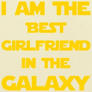 I'm the best girlfriend in the galaxy! - Eco-Friendly Cotton Tote