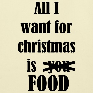 All i want for christmas is you food - Eco-Friendly Cotton Tote