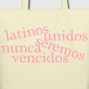 latinos unidos nunca seremos vencidos - Eco-Friendly Cotton Tote