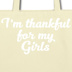 I am thankful for my Girls - Eco-Friendly Cotton Tote