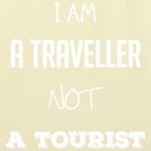 I am a traveller not a tourist - Eco-Friendly Cotton Tote