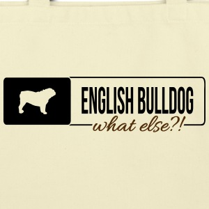 English Bulldog what else - Eco-Friendly Cotton Tote