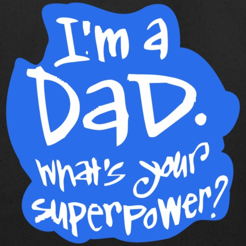 Fathers Day Gift I am Dad Whats Your Power | Tech Fashion