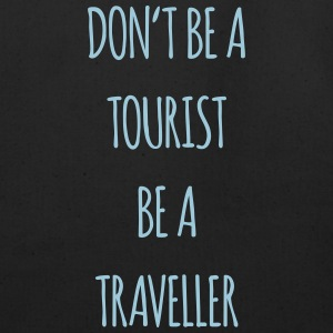 Don't be a tourist be a traveller. - Eco-Friendly Cotton Tote