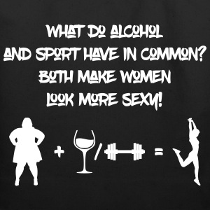 Alcohol and sport make women look more sexy - Eco-Friendly Cotton Tote