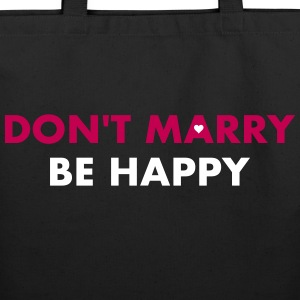 Don't marry be happy - Single 4 ever - Eco-Friendly Cotton Tote