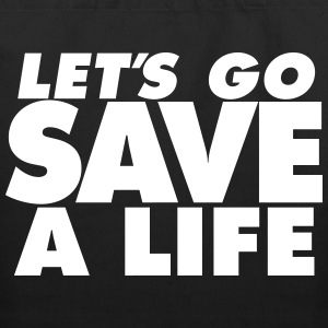 Let's Go Save a Life - Eco-Friendly Cotton Tote