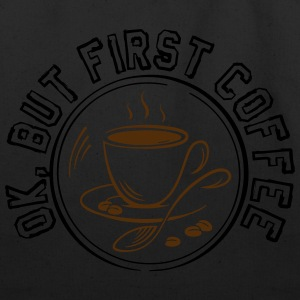 OK BUT FIRST COFFEE! - Eco-Friendly Cotton Tote