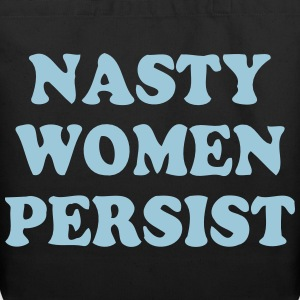 Nasty Women Persist - Eco-Friendly Cotton Tote