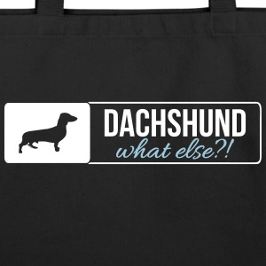 Dachshund what else - Eco-Friendly Cotton Tote