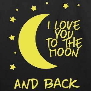 i love you to the moon and back - Eco-Friendly Cotton Tote