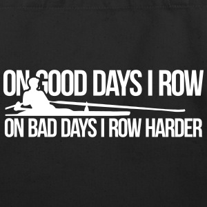 On bad days I row harder! - Eco-Friendly Cotton Tote