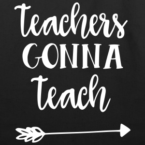 Teachers Gonna Teach - Eco-Friendly Cotton Tote
