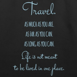 Travel. As much as you are. As Far as you can. - Eco-Friendly Cotton Tote