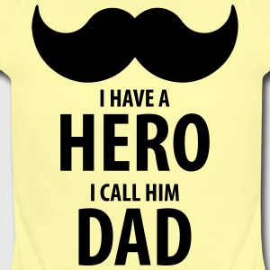 I have a HERO, I call him DAD - Short Sleeve Baby Bodysuit