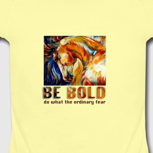 Be bold - Short Sleeve Baby Bodysuit