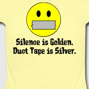 Silence Is Golden Duct Tape Is Silver - Short Sleeve Baby Bodysuit