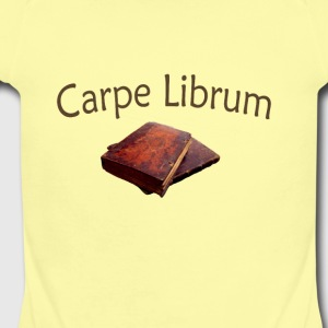 Carpe Librum ( Seize the Book) - Short Sleeve Baby Bodysuit