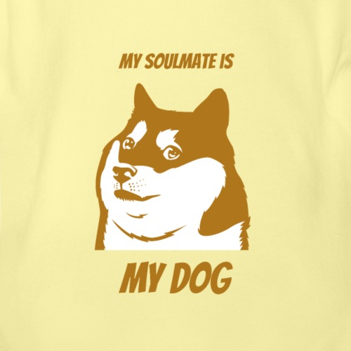 My Soulmate Is My Dog - Organic Short Sleeve Baby Bodysuit