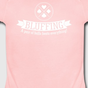 Bluffing Balls Beat Everything - Short Sleeve Baby Bodysuit