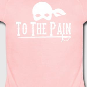 To The Pain - Short Sleeve Baby Bodysuit
