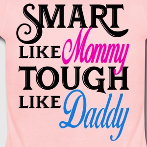 Smart like mommy tough like daddy! Baby onesuit - Short Sleeve Baby Bodysuit