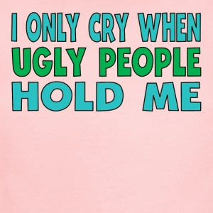 I Only Cry When Ugly People Hold Me - Short Sleeve Baby Bodysuit