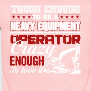 Enough To Be A Heavy Equipment Operator Tee Shirt - Short Sleeve Baby Bodysuit