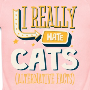 I REALLY HATE CATS - ALTERNATIVE FACTS - Short Sleeve Baby Bodysuit