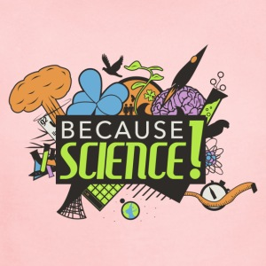 Because Science! Science Not Slience - Short Sleeve Baby Bodysuit