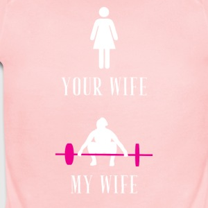 your wife my wife weight lifting - Short Sleeve Baby Bodysuit