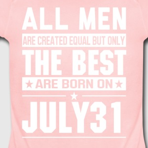 The Best Men Are Born On July 31 - Short Sleeve Baby Bodysuit