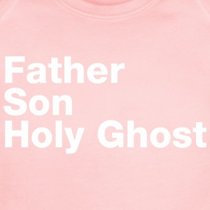 Father Son Holy Ghost - Short Sleeve Baby Bodysuit