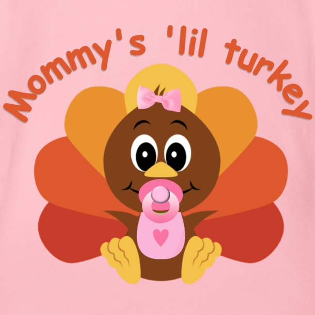Mommy's 'lil Turkey-girl edition