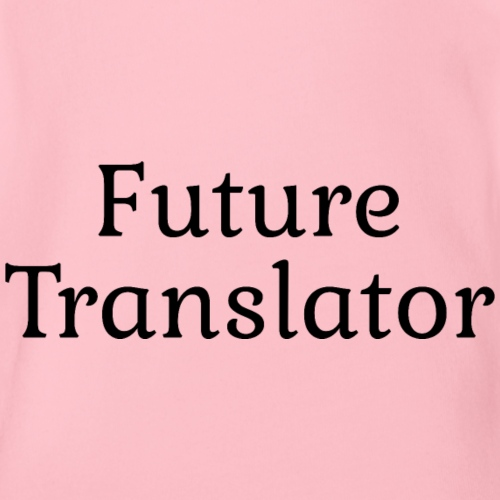 Future Translator Gift for Baby Translators