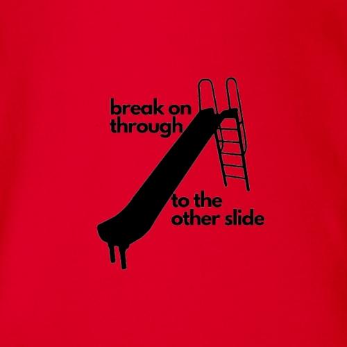 Break on Through to the Other Slide. - Organic Short Sleeve Baby Bodysuit