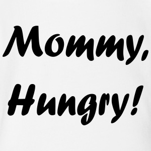 Mommy, Hungry! - Short Sleeve Baby Bodysuit