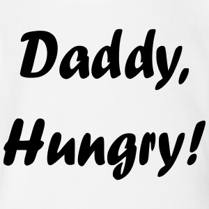 Daddy, Hungry! - Short Sleeve Baby Bodysuit