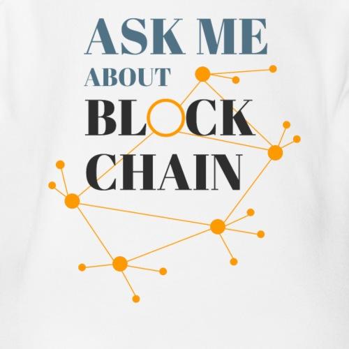 Ask Me About Blockchain - Organic Short Sleeve Baby Bodysuit