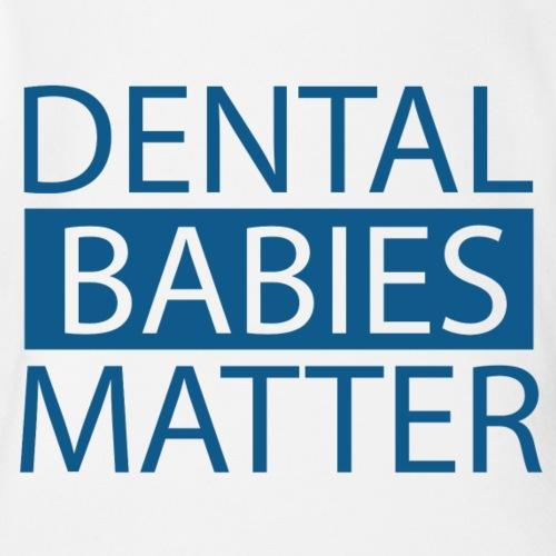 Dental Babies Matter - Organic Short Sleeve Baby Bodysuit