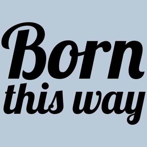 Born This Way - Organic Short Sleeve Baby Bodysuit