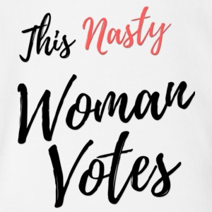 This Nasty Woman Votes Never Trump - Short Sleeve Baby Bodysuit