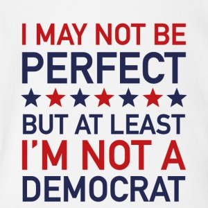 AT LEAST I'M NOT A DEMOCRAT T-SHIRT - Short Sleeve Baby Bodysuit