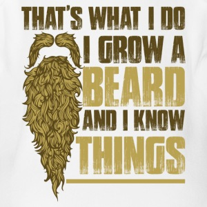 For Bearded Guys: I Grow Beard And I Know Things - Short Sleeve Baby Bodysuit